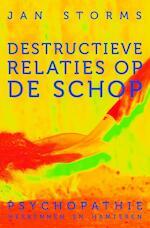Destructieve relaties op de schop - Jan Storms (ISBN 9789020211153)