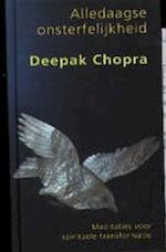 Alledaagse onsterfelijkheid - Deepak Chopra
