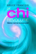 De chi-revolutie - Bruce Frantzis (ISBN 9789069638539)