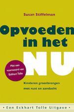 Opvoeden in het Nu - Susan Stiffelman (ISBN 9789020212204)
