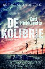 De kolibrie - Kati Hiekkapelto (ISBN 9789022332290)