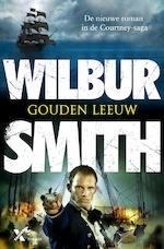 Gouden leeuw - Wilbur Smith (ISBN 9789401604932)