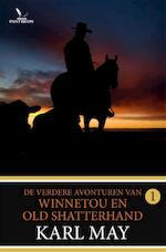 De verdere avonturen van Winnetou en old Shatterhand - Karl May (ISBN 9789049902100)