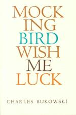 Mockingbird Wish Me Luck - Charles Bukowski (ISBN 9780876851388)