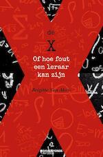 DE X OF HOE FOUT EEN LERAAR KAN ZIJN - Brigitte Van Aken (ISBN 9789059086975)