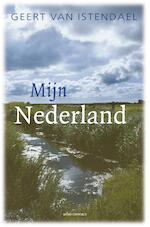 Mijn Nederland - Geert van Istendael