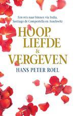 Hoop, liefde & vergeven - Hans Peter Roel (ISBN 9789079677313)