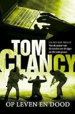 Op leven en dood - Tom Clancy (ISBN 9789400502222)