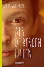 Als de bergen huilen - Gerda van Erkel (ISBN 9789059088177)