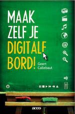 Maak zelf je digitale bord - Geert Callebaut (ISBN 9789033483042)