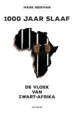 1000 jaar slaaf - Mark Heirman (ISBN 9789089241726)