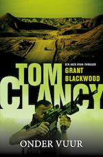 Tom Clancy onder vuur - Grant Blackwood (ISBN 9789044975604)