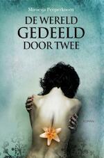 De wereld gedeeld door twee - Miroesja Peeperkoorn (ISBN 9789402154139)