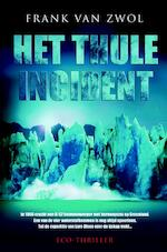 Het Thule-incident - Frank van Zwol (ISBN 9789061126096)