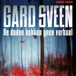 De doden hebben geen verhaal - Gard Sveen (ISBN 9789046170793)