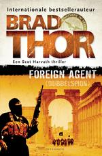 Foreign Agent - Brad Thor (ISBN 9789045209999)