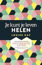 Je kunt je leven helen - Louise Hay (ISBN 9789020214000)