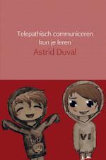 Telepathisch communiceren kun je leren - Astrid Duval (ISBN 9789402162134)