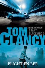 Tom Clancy Plicht en eer - Grant Blackwood (ISBN 9789044976595)