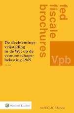 De deelnemingsvrijstelling in de Wet op de vennootschapsbelasting 1969 - W.C.M. Martens (ISBN 9789013125696)