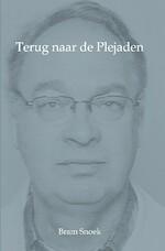 Terug naar de Plejaden - Bram Snoek (ISBN 9789462662667)