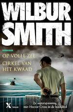 Cirkel van het kwaad / op volle zee - Wilbur Smith (ISBN 9789401606455)