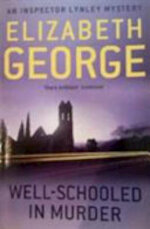 Well-Schooled in Murder - Ssb - Elizabeth George (ISBN 9781444761016)