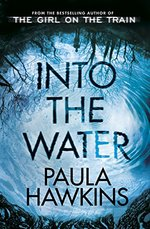 Into the Water - Paula Hawkins (ISBN 9781784163402)