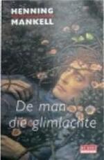 De man die glimlachte - Henning Mankell (ISBN 9789044502008)