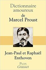 Dictionnaire amoureux de Marcel Proust - Jean-Paul Enthoven, Raphaël Enthoven (ISBN 9782259211109)