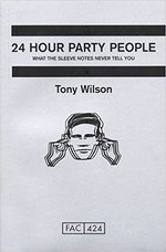 24 Hour Party People - Tony Wilson (ISBN 9781447228943)