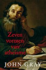 Zeven vormen van atheïsme - John Gray (ISBN 9789000363681)