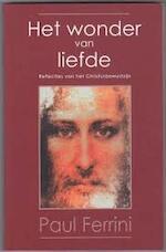 Het wonder van liefde - Paul Ferrini, Kaja van Grieken (ISBN 9789020282221)