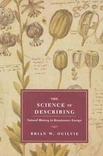 The Science of Describing - Natural History in Renaissance Europe - Brian W Ogilvie (ISBN 9780226620886)