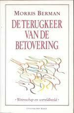 De terugkeer van de betovering - Morris Berman, Jacob Groot (ISBN 9789035102507)