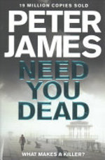 Need You Dead - Peter James (ISBN 9781509816330)