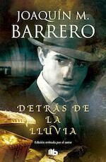 Detrás de la lluvia - Joaquín M. Barrero (ISBN 9788490704714)
