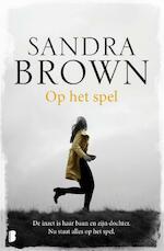 Op het spel - Sandra Brown (ISBN 9789022585382)