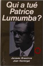 Qui a tué Patrice Lumumba? - Jacques Brassinne, Jean Kestergat (ISBN 9782801109793)