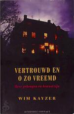 Vertrouwd en o zo vreemd - Wim Kayzer (ISBN 9789025405946)