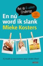 En nu word ik slank - Mieke Kosters (ISBN 9789048847815)
