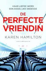 De perfecte vriendin - Karen Hamilton (ISBN 9789045219714)