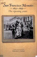 More San Francisco Memoirs, 1852-1899
