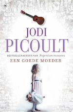 Een goede moeder - Jodi Picoult (ISBN 9789044335729)
