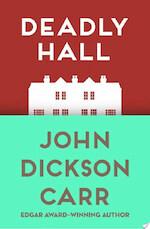 Deadly Hall - John Dickson Carr (ISBN 9781480472365)