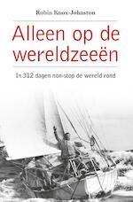 Alleen op de wereldzeeën - Robin Knox-Johnston (ISBN 9789064106866)