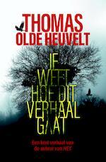 Je weet hoe dit verhaal gaat - Thomas Olde Heuvelt (ISBN 9789024586097)
