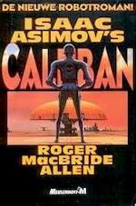 Isaac Asimov's Caliban - Isaac Asimov, Roger MacBride Allen (ISBN 9789029048804)