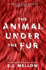 The Animal Under the Fur - E.J. Mellow (ISBN 9780998156330)