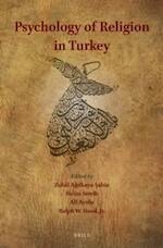Psychology of Religion in Turkey - Zuhâl Ağilkaya-Şahin, Heinz Streib, Ali Ayten, Ralph W. Hood (Jr.) (ISBN 9789004290860)